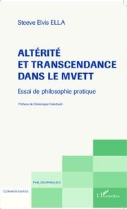 Steeve Elvis Ella - Altérité et transcendance dans le Mvett - Essai de philosophie pratique.