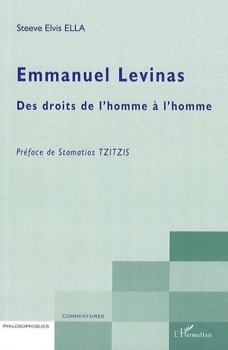 Steeve Elvis Ella - Emmanuel Levinas - Des droits de l'homme à l'homme.