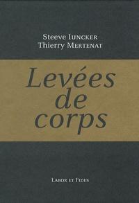 Steeve Iuncker et Thierry Mertenat - Levées de corps.