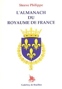 Steeve Philippe - L'almanach du royaume de France.