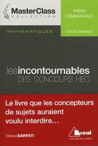 Steeve Sarfati et Adrien Joseph - Les incontournables des concours HEC - Voie économique.