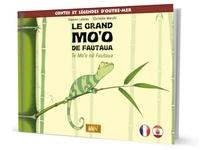 Steeven Labeau et Christèle Maruhi - Le Grand Mo'o de Fautaua / Te Mo'o no Fautaua (Français-Tahitien) [LIVRE.