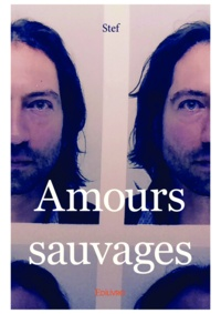 Stef - Amours sauvages.