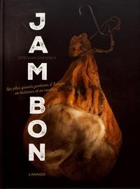 Stefaan Daeninck - Jambon - Les plus grands jambons d'Europe en histoires et en recettes.