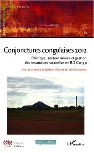 Stefaan Marysse et Jean Omasombo Tshonda - Cahiers africains : Afrika Studies N° 82/2013 : Conjonctures congolaises 2012 - Politique, secteur minier et gestion des ressources naturelles en RD Congo.