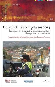 Stefaan Marysse et Jean Omasombo Tshonda - Cahiers africains : Afrika Studies N° 86/2015 : Conjonctures congolaises 2014 - Politiques, territoires et ressources naturelles : changements et continuités.