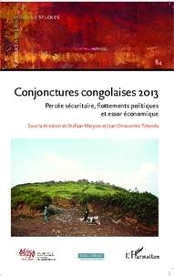 Stefaan Marysse et Jean Omasombo Tshonda - Conjonctures congolaises 2013 - Percée sécuritaire, flottements poltiques et essor économique.