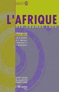 Stefaan Marysse et Filip Reyntjens - L'Afrique des Grands Lacs - Annuaire 2010-2011.