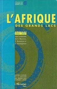 Stefaan Marysse et Filip Reyntjens - L'Afrique des Grands Lacs - Annuaire 2006-2007.