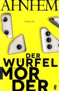 Stefan Ahnhem - Der Würfelmörder.