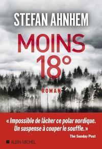 Stefan Ahnhem - Moins 18°.