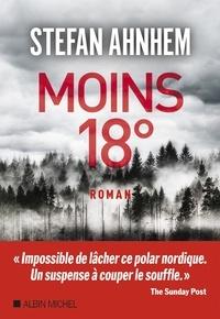 Stefan Ahnhem et Stefan Ahnhem - Moins 18°.