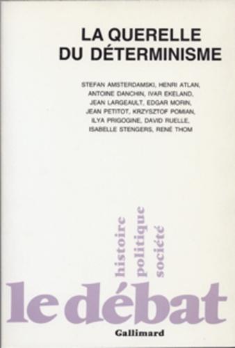 La querelle du déterminisme. Philosophie de la science d'aujourd'hui