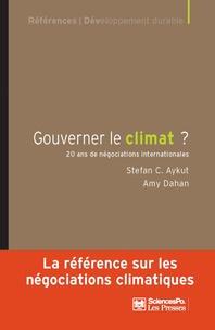 Stefan Aykut et Amy Dahan - Gouverner le climat ? - Vingt ans de négociations internationales.