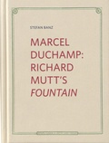 Stefan Banz - Marcel Duchamp: Richard Mutt's Fountain.