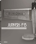 Stefan Bitterle et Lennart Andersson - Junkers F13 - The return of a legend.