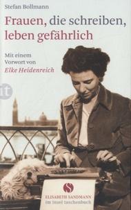 Stefan Bollmann - Frauen, Die Schreiben, Leben Grefährlich.