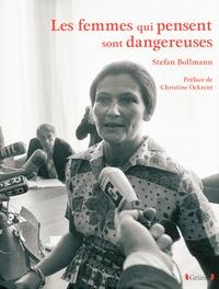 Stefan Bollmann - Les femmes qui pensent sont dangereuses.