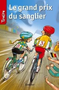 Stefan Boonen et  Benoît Hornyak - Le grand prix du sanglier - une histoire pour les enfants de 8 à 10 ans.