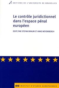 Stefan Braum et Anne Weyembergh - Le contrôle juridictionnel dans l'espace pénal européen.