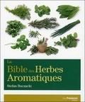 Stefan Buczacki - La bible des herbes aromatiques.