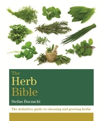 Stefan Buczacki - The Herb Bible - The definitive guide to choosing and growing herbs.
