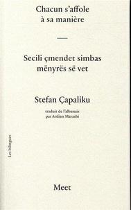 Stefan Capaliku - Chacun s'affole à sa manière - Edition bilingue français-albanais.