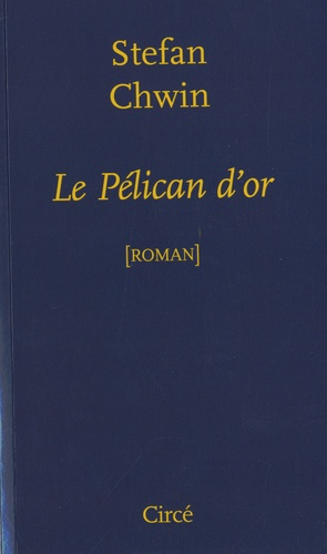 Stefan Chwin - Le Pélican d'or.