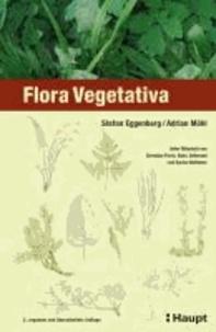Stefan Eggenberg et Adrian Möhl - Flora Vegetativa - Ein Bestimmungsbuch für Pflanzen der Schweiz im blütenlosen Zustand.
