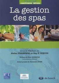 Stefan Fraenkel et Ray F. Iunius - La gestion des spas.