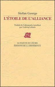 Stefan George - L'étoile de l'alliance.
