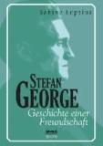 Stefan George. Geschichte einer Freundschaft.