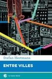 Stefan Hertmans - Entre villes.