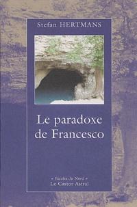 Stefan Hertmans - Le paradoxe de Francesco.