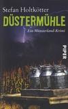 Stefan Holtkotter - Düstermühle.