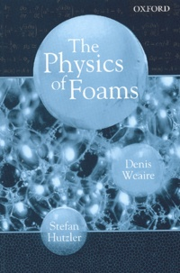The physics of foams - Stefan Hutzler |