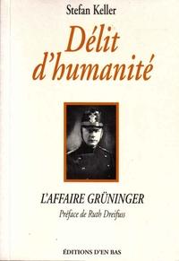 Stefan Keller - Délits d'humanité - L'affaire Grüninger.