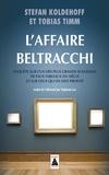Stefan Koldehoff et Tobias Timm - L'affaire Beltracchi - Enquête sur l'un des plus grands scandales de faux tableaux du siècle et sur ceux qui en ont profité.