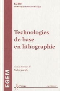 Technologies de base en lithographie - Stefan Landis |