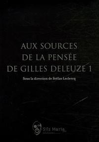 Stéfan Leclercq et Manola Antonioli - Aux sources de la pensée de Gilles Deleuze - Tome 1.