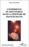 Stéfan Leclercq - L'expérience du mouvement dans la peinture de Francis Bacon.