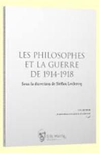 Stéfan Leclercq - Les philosophes et la guerre de 1914-1918.