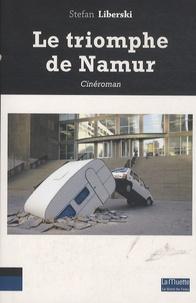 Stefan Liberski - Le triomphe de Namur.