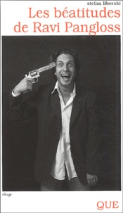 Stefan Liberski - Les béatitudes de Ravi Pangloss.