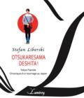 Stefan Liberski - Otsukaresama deshita ! - Tokyo fiancée - Chronique d'un tournage japonais.