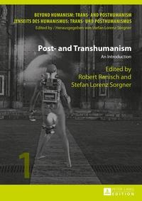 Stefan lorenz Sorgner et Robert Ranisch - Post- and Transhumanism - An Introduction.