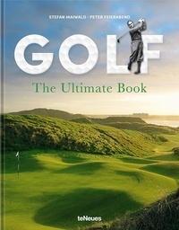 Stefan Maiwald et Peter Feierabend - Golf - The Ultimate Book.