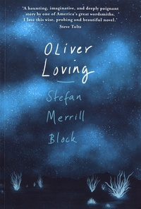 Stefan Merrill Block - Oliver Loving.