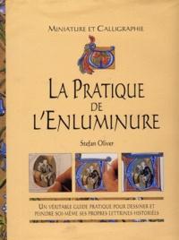 Stefan Oliver - La pratique de l'enluminure.