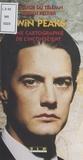 """Stefan Peltier - """"Twin Peaks"""" - Une cartographie de l'inconscient."""